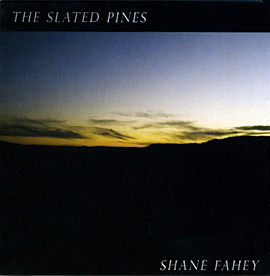 Shane Fahey – The Slated Pines