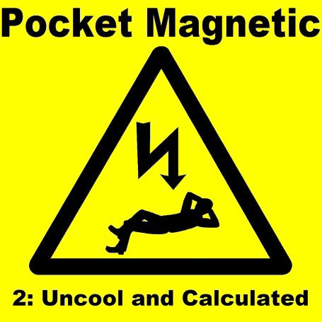 Pocket Magnetic 2: Uncool and Calculated