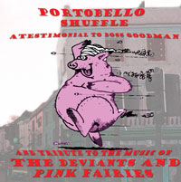 Various Artists: Portobello Shuffle: A testimonial to Boss Goodman and a tribute to the music of The Deviants and Pink Fairies