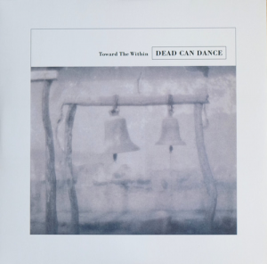 Dead Can Dance ‎- Toward The Within