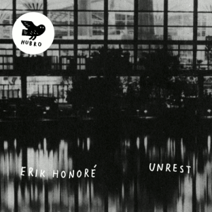 Erik Honoré - Unrest