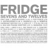 Fridge- Sevens And Twelves