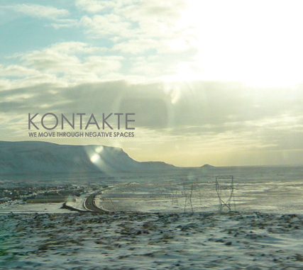 Kontakte – We Move Through Negative Spaces