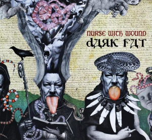 Nurse With Wound - Dark Fat