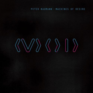 Peter Baumann - Machines Of Desire