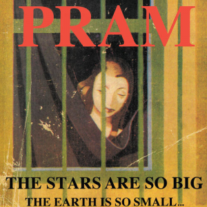 Pram - The Stars Are So Big, The Earth Is So Small ... Stay As You Are