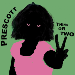 Prescott - Thing Or Two