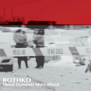 Rothko ‎- Blood Demands More Blood