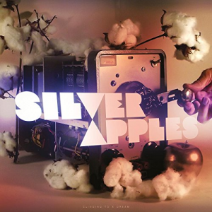 Silver Apples ‎- Clinging To A Dream