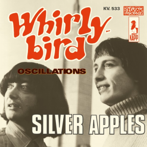 Silver Apples - Whirly Bird Oscillations