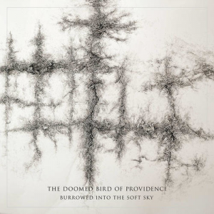 The Doomed Bird Of Providence - Burrowed Into The Soft Sky