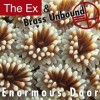 The Ex with Brass Unbound - Enormous Door
