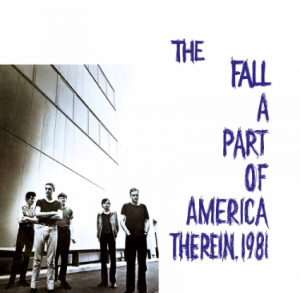 The Fall - A Part of America Therin 1981