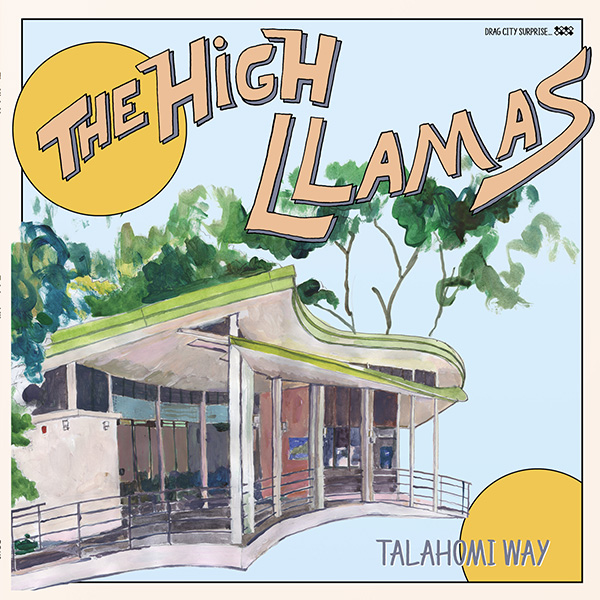 The High Llamas – Talahomi Way