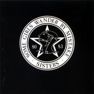 The Sisters Of Mercy - Some Girls Wander By Mistake