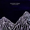 Thought Forms - Ghost Mountain