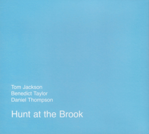 Tom Jackson, Benedict Taylor, Daniel Thompson - Hunt At The Brook