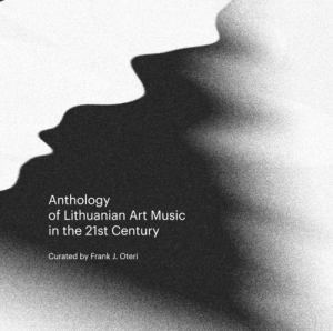 Various - Anthology of Lithuanian Art Music in the 21st Century